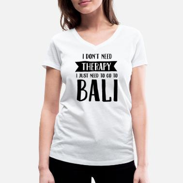Bali I Don't Need Therapy - I Just Need To Go To Bali - Vrouwen bio T-shirt met V-hals van Stanley & Stella