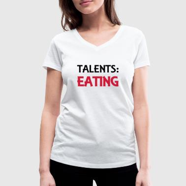 Talents: Eating - Women's Organic V-Neck T-Shirt by Stanley & Stella