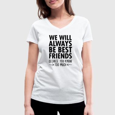 We Will Always Be Best Friends... - Ekologisk T-shirt med V-ringning dam från Stanley & Stella