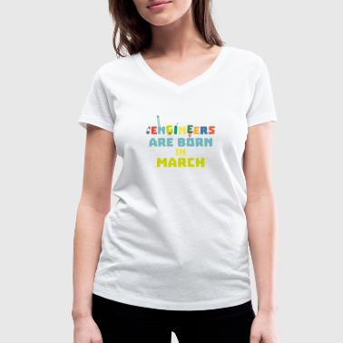 Engineers are born in March Sa0s2 - Women's Organic V-Neck T-Shirt by Stanley & Stella