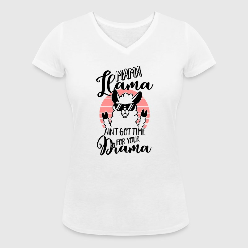 Mama Llama ain't got time for your Drama - Mutter - Women's Organic V-Neck T-Shirt by Stanley & Stella