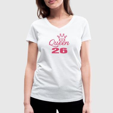 26 Years Queen 26 years old - Women's Organic V-Neck T-Shirt by Stanley & Stella