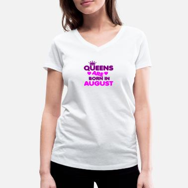 Born In August Queenns are born in August - Women's Organic V-Neck T-Shirt