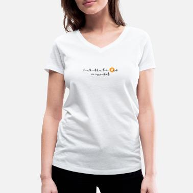 I walk with a Swiss bank in my pocket, Bitcoin. - Women's Organic V-Neck T-Shirt by Stanley & Stella