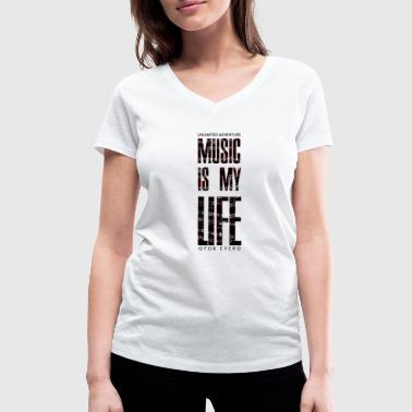Everlasting Life Music is my life, is a way of life - Women's Organic V-Neck T-Shirt by Stanley & Stella