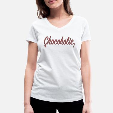 Chocolate Chocoholic / chocolate, chocolate, gift, chocolate - Women's Organic V-Neck T-Shirt