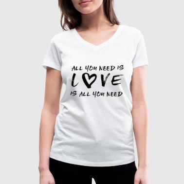 All you need is love - Women's Organic V-Neck T-Shirt by Stanley & Stella