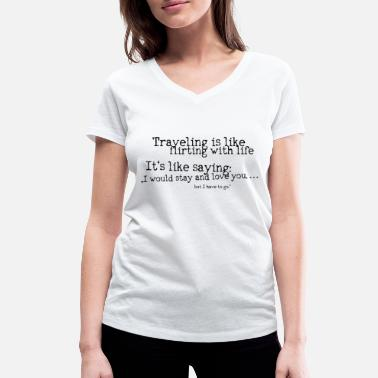 Traveling Quotes Quote saying travel - Women's Organic V-Neck T-Shirt by Stanley & Stella