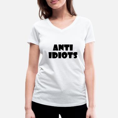 Anti-idiot ANTI IDIOTS - Women's Organic V-Neck T-Shirt by Stanley & Stella