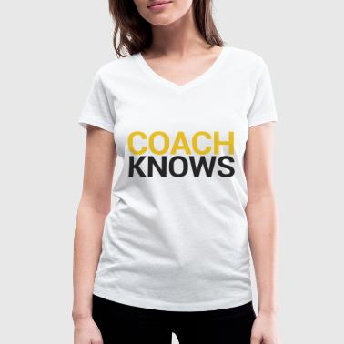 Coach / Coach: Coach Knows - Women's Organic V-Neck T-Shirt by Stanley & Stella