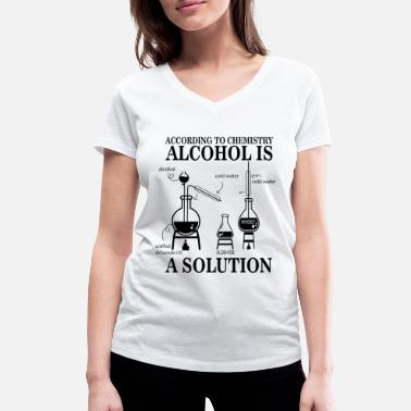 Alcohol Alcohol is a solution - Women's Organic V-Neck T-Shirt