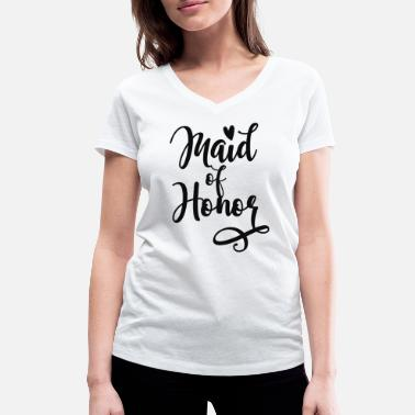 Maid Of Honor Maid of Honor - Women's Organic V-Neck T-Shirt