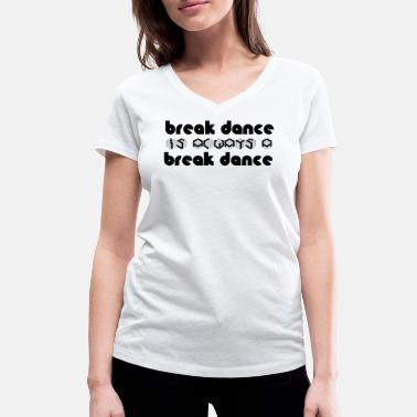 Breakdance BREAKDANCE es breakdance - Camiseta con cuello de pico mujer