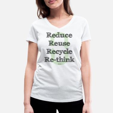 Reduce Reuse Recycle Re-Think - T-shirt bio col V Femme