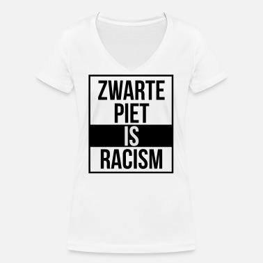 Zwarte Piet is racisme Vrouwen T shirt   Spreadshirt