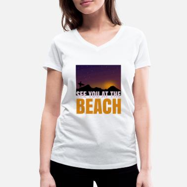 See you at the beach T-shirt gift - Women's Organic V-Neck T-Shirt