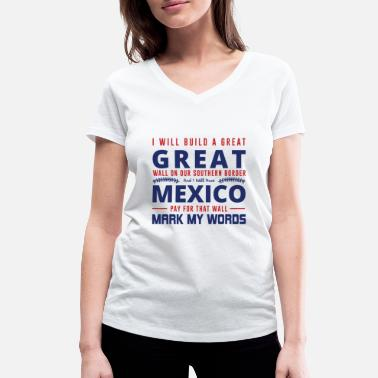 Build I Will Build A Great Wall - Women's Organic V-Neck T-Shirt