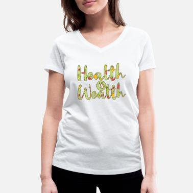 Wealth Health is wealth - Women's Organic V-Neck T-Shirt