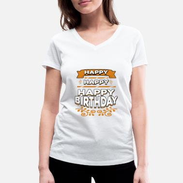 Happy Birthday Happy Happy Happy Birthday - Women's Organic V-Neck T-Shirt