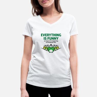 Glee Everything is funny as long as it happens to - Women's Organic V-Neck T-Shirt