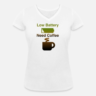 Battery Low Low Battery - Need Coffee - Women's Organic V-Neck T-Shirt