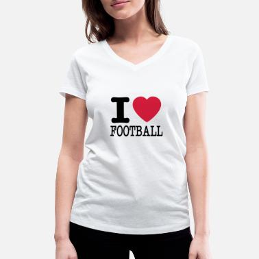 I Love Football i love football / I love football - Women's Organic V-Neck T-Shirt