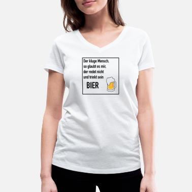 Smart person so believe me, drink his beer - Women's Organic V-Neck T-Shirt
