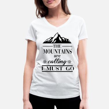 Mountains The mountains are calling | Call the mountains - Women's Organic V-Neck T-Shirt
