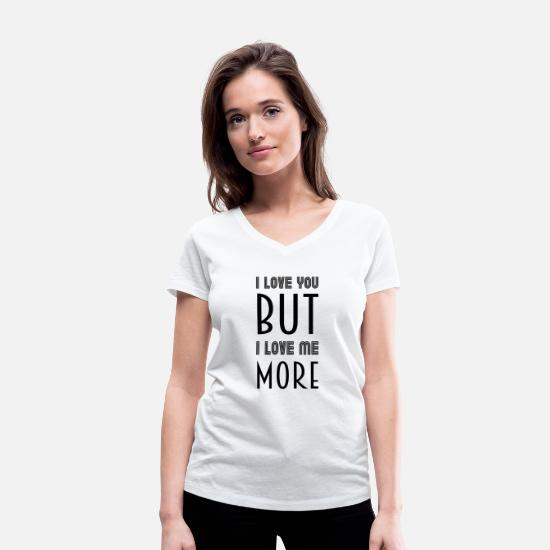 Love T-Shirts - I love you but I love me more - Frauen Bio T-Shirt mit V-Ausschnitt Weiß
