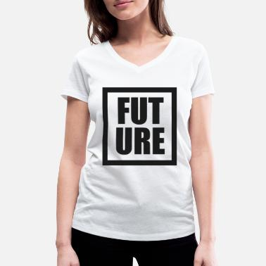 Future Future future - Women's Organic V-Neck T-Shirt