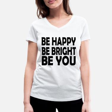 Bright be bright be you - Women's Organic V-Neck T-Shirt