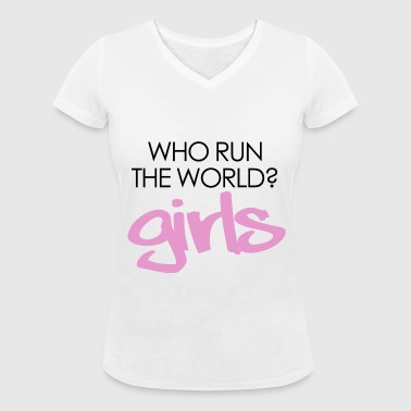 Who run the world? girls - Women's Organic V-Neck T-Shirt by Stanley & Stella