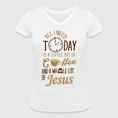 All I need: coffee and Jesus - Women's Organic V-Neck T-Shirt by Stanley & Stella