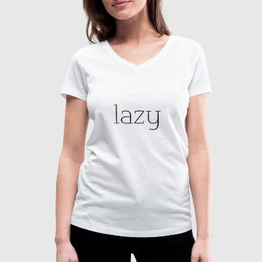 Lazy - Women's Organic V-Neck T-Shirt by Stanley & Stella