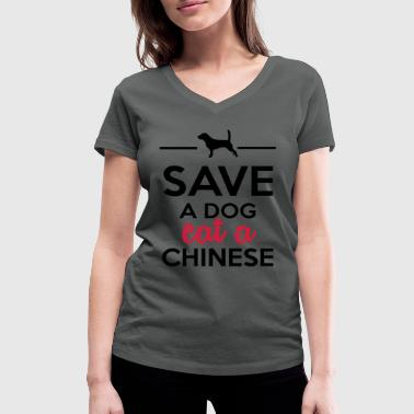 Dining - Save a Dog eat a Chinese - Women's Organic V-Neck T-Shirt by Stanley & Stella
