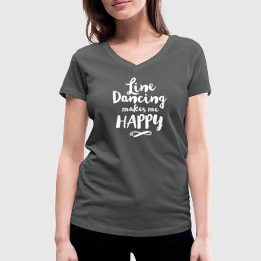 LINE DANCING MAKES ME HAPPY - Women's Organic V-Neck T-Shirt by Stanley & Stella
