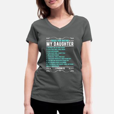 Date Rules for Dating My Daughter - Women's Organic V-Neck T-Shirt
