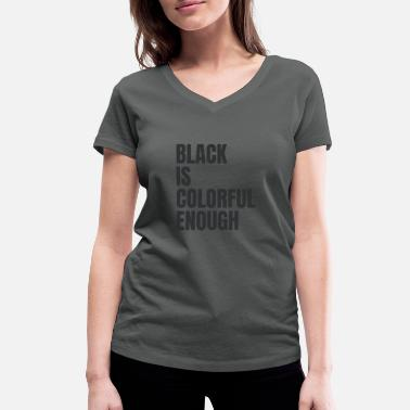 Hipster Black Is Colorful Enough - Funny Vintage - Frauen Bio T-Shirt mit V-Ausschnitt