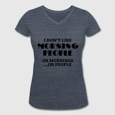 People I don't like morning people... - T-shirt bio col V Stanley & Stella Femme