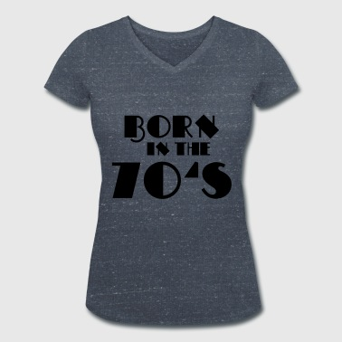 Born in the 70's - T-shirt bio col V Stanley & Stella Femme