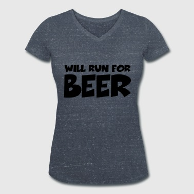 Will run for beer - Women's Organic V-Neck T-Shirt by Stanley & Stella