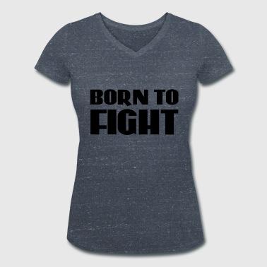 T-shirts Born To Fight 2018 à commander en ligne   Spreadshirt 361c4cc047f2