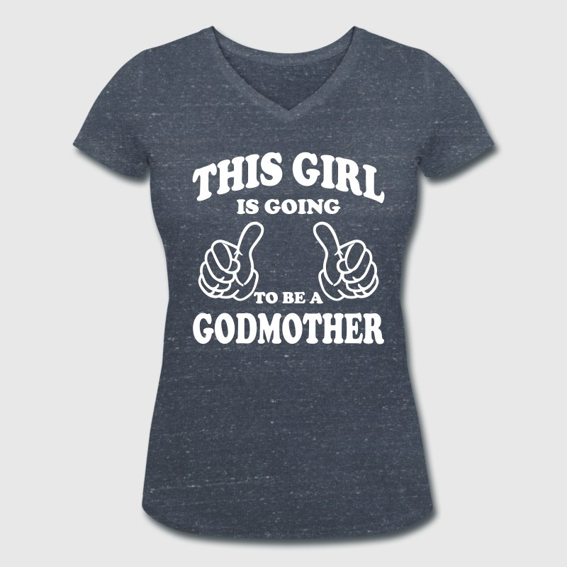 This Girl is  going to be a Godmother - Women's Organic V-Neck T-Shirt by Stanley & Stella