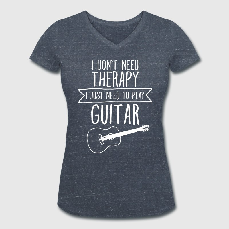 I Don't Need Therapy - I Just Need To Play Guitar - Økologisk Stanley & Stella T-shirt med V-udskæring til damer