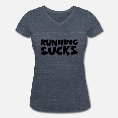 Sucks Running sucks - T-shirt ecologica da donna con scollo a V di Stanley & Stella