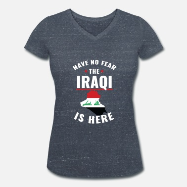 Iraqis Have no fear the Iraqi is here - Women's Organic V-Neck T-Shirt by Stanley & Stella