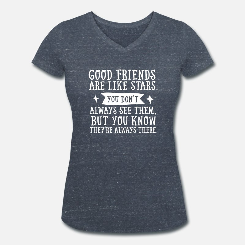 Friends T-Shirts - Good Friends Are Like Stars... - Women's Organic V-Neck T-Shirt heather navy