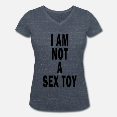 Sex Toy I am not a sex toy - Women's Organic V-Neck T-Shirt by Stanley & Stella