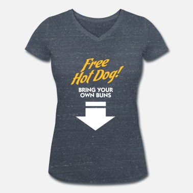 Boobs Sucking Free Hot Dog. Bring Your Own Boobs. - Women's Organic V-Neck T-Shirt by Stanley & Stella