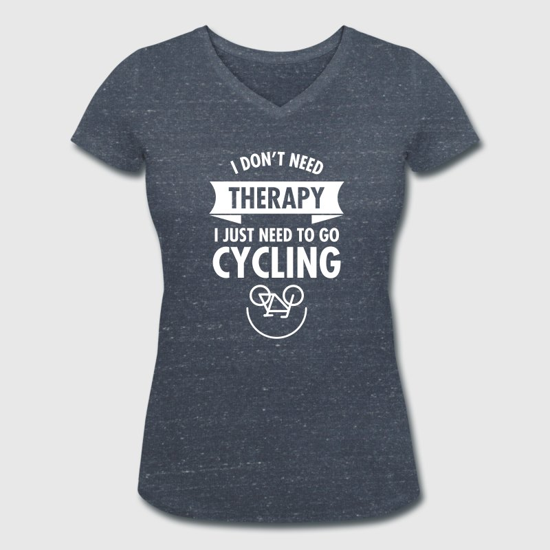 I Don't Need Therapy - I Just Need To Go Cycling - Vrouwen bio T-shirt met V-hals van Stanley & Stella